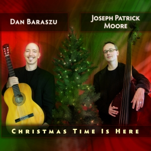 Christmas Time Is Here - Dan Baraszu & Joseph Patrick Moore