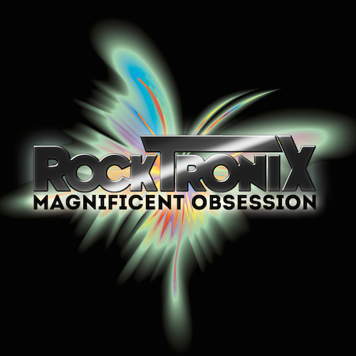 The RockTronix Magnificent Obsession